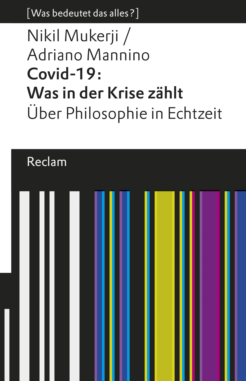 Nikil Mukerji Covid-19: Was in der Krise zählt. Über Philosophie in Echtzeit sven schaumann cloud computing in der logistik anwendungen chancen und risiken
