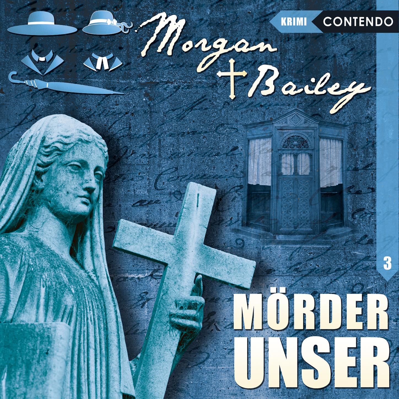 Markus Topf Morgan & Bailey, Folge 3: Mörder unser bailey 63263bh lerman page 3