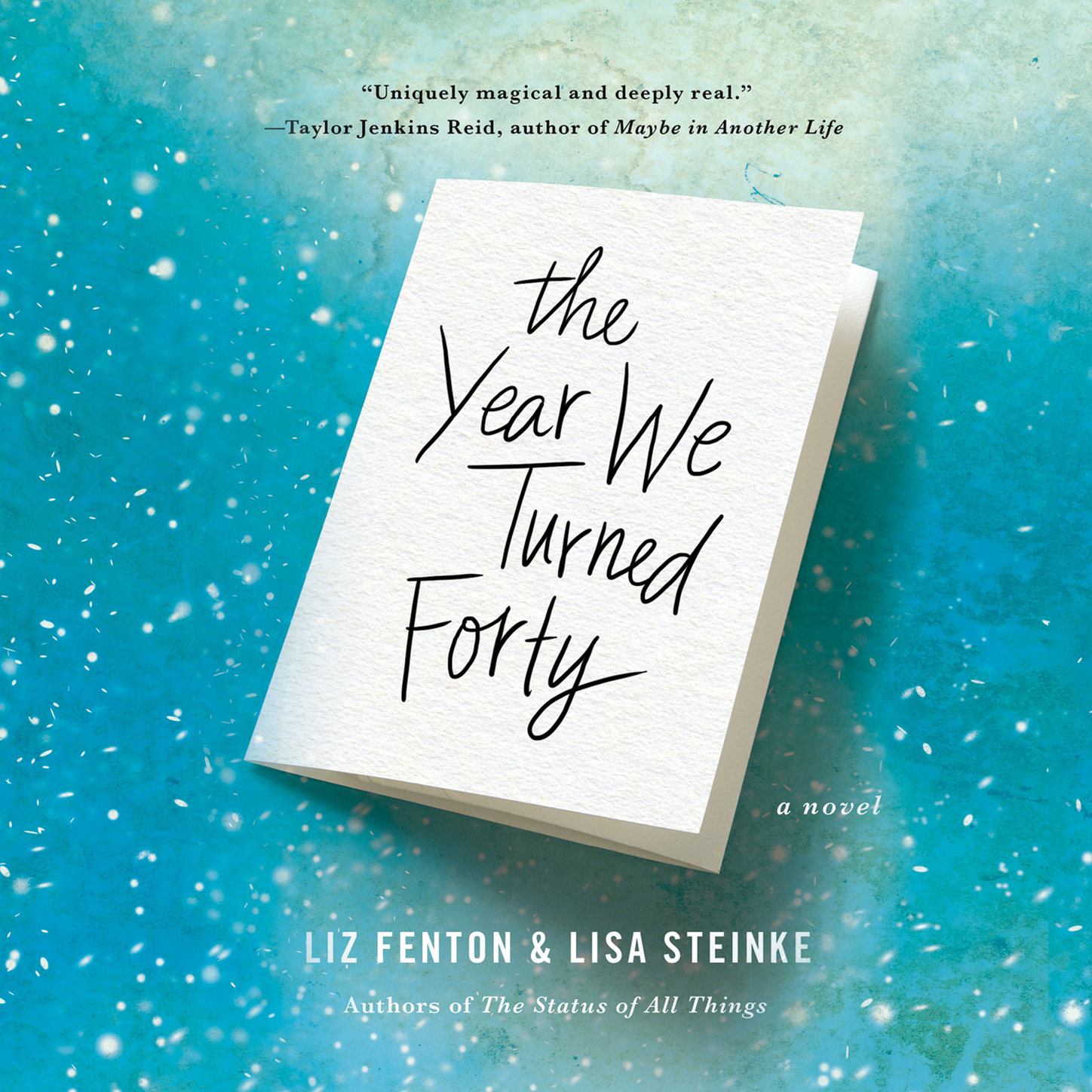 Liz Fenton The Year We Turned Forty (Unabridged) the first forty days