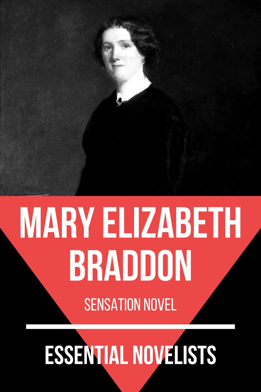 Мэри Элизабет Брэддон Essential Novelists - Mary Elizabeth Braddon mary hilaire tavenner ph d nun of this and nun of that book one beginnings