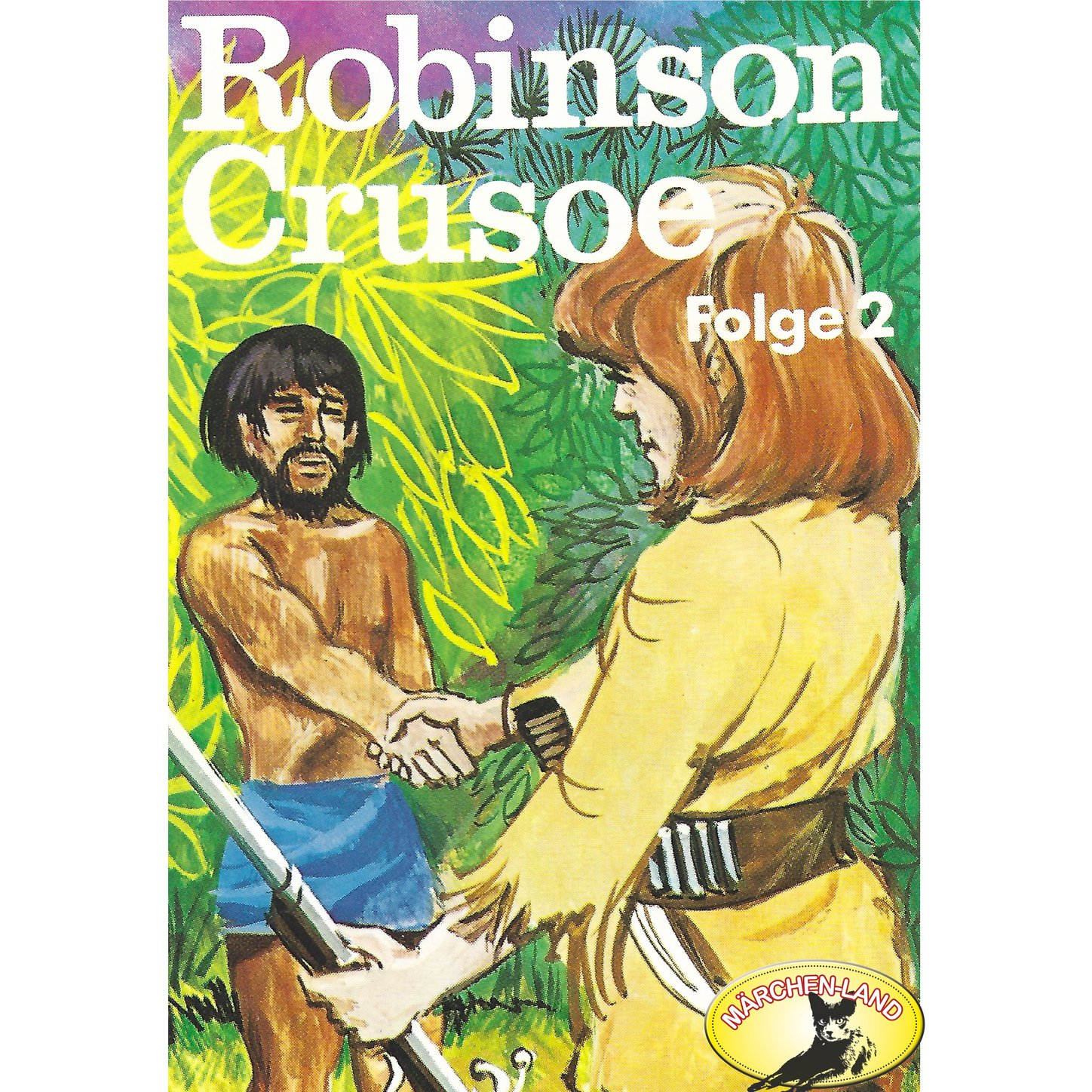 Daniel Defoe Robinson Crusoe - Daniel Defoe, Folge 2: Robinson Crusoe daniel defoe the life and aventures of robinson crusoe to which is prefixed a biographical memoir of daniel de foe volume 3