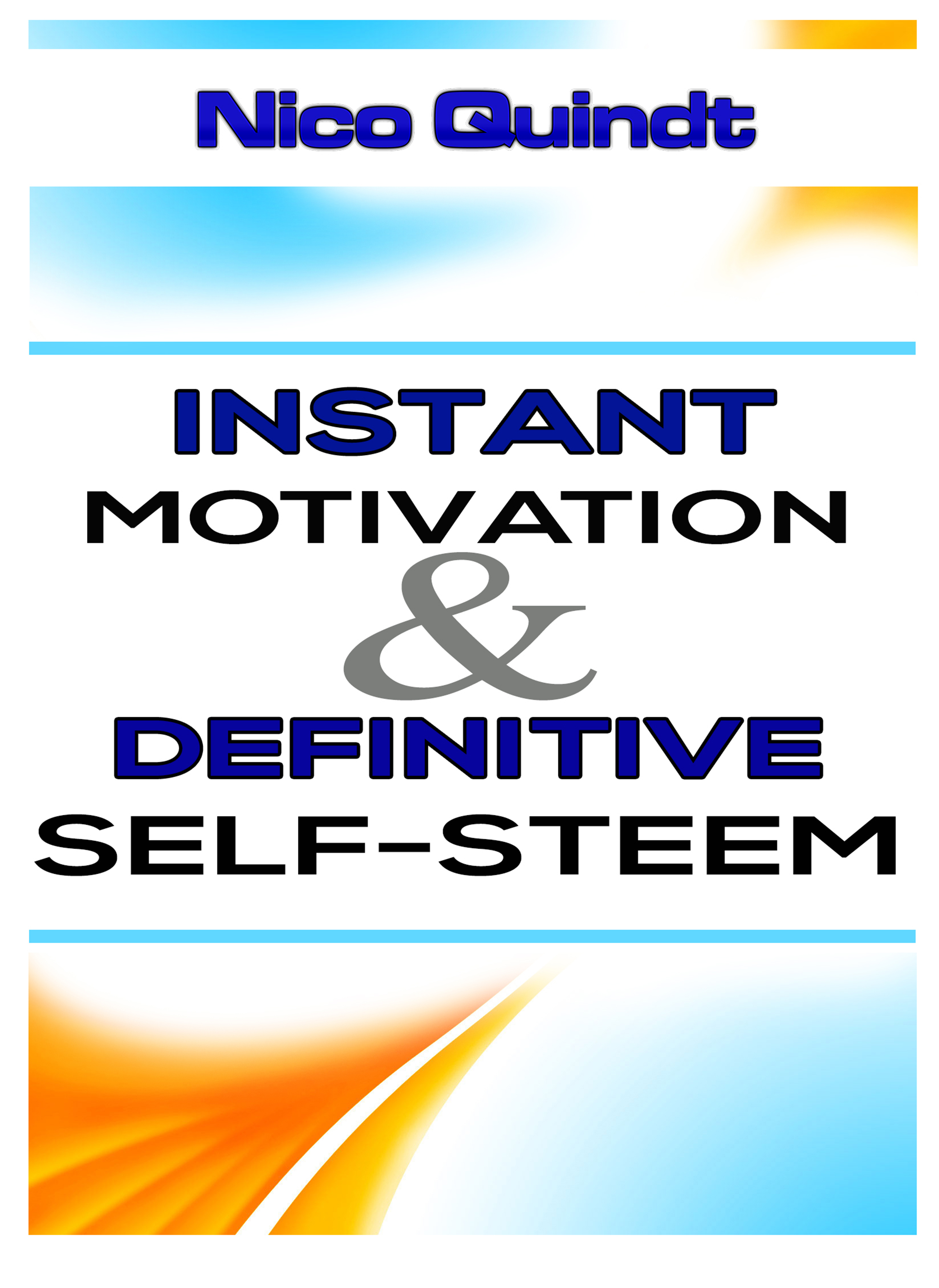 Nico Quindt Instant motivation & definitive self-steem pearson а how hard can it be
