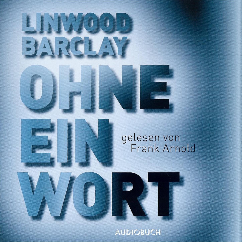 цена Linwood Barclay Ohne ein Wort (gekürzte Fassung) онлайн в 2017 году