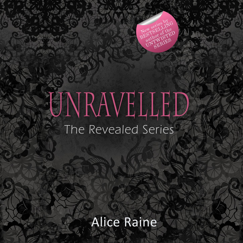 Alice Raine Unravelled - The Revealed Series 2 (Unabridged) revealed