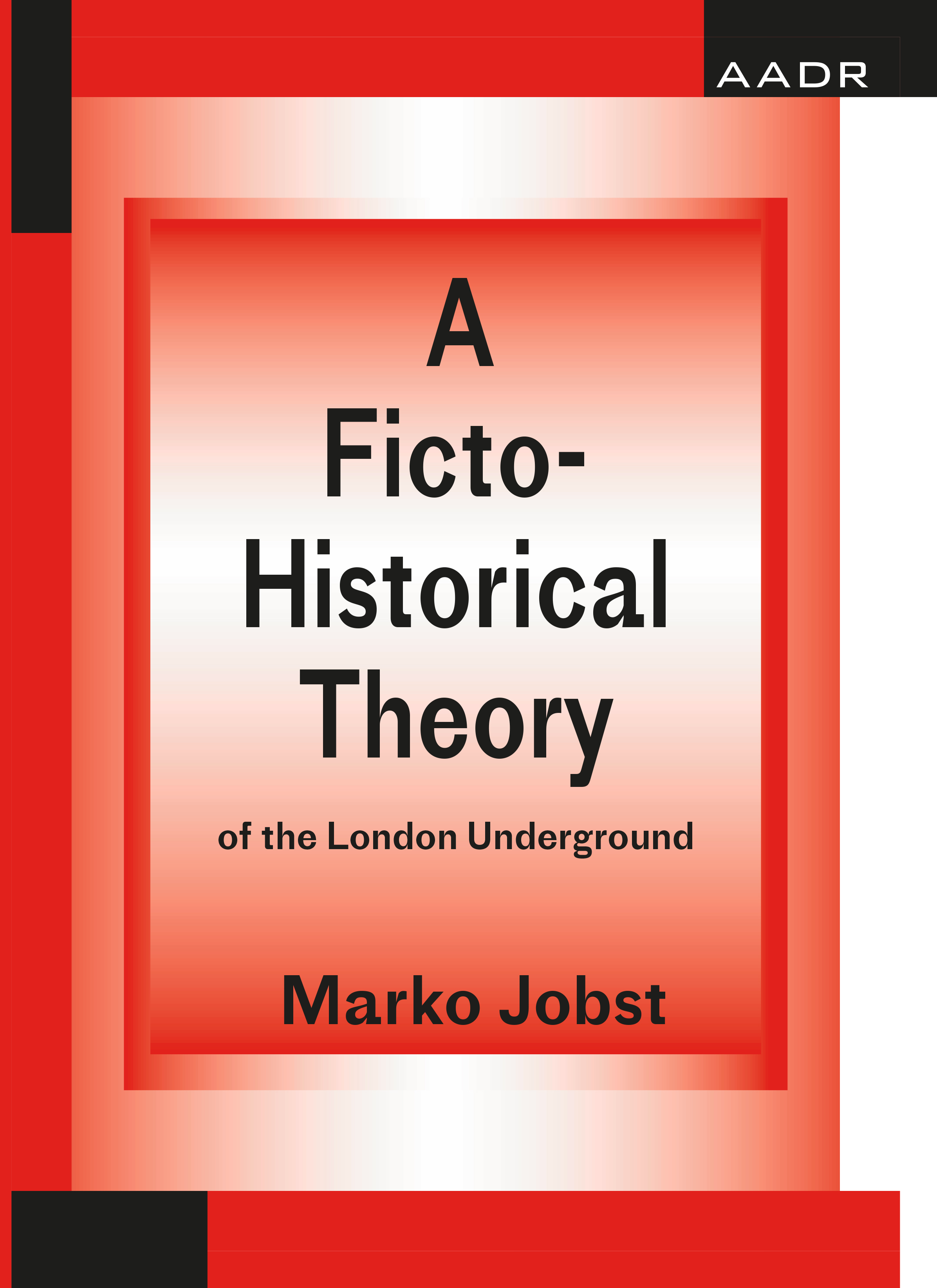 Marko Jobst A Ficto-Historical Theory of the London Underground various a traveller in italy a collection of historical guides for the tourist in italy