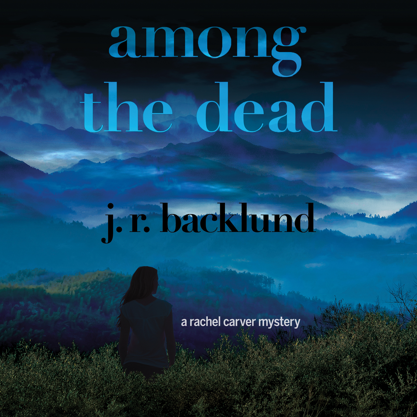 J. R. Backlund Among the Dead - A Rachel Carver Mystery (Unabridged) carver r cathedral