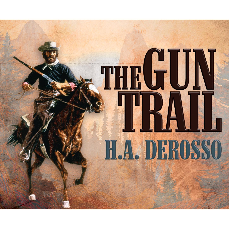 The Gun Trail (Unabridged)