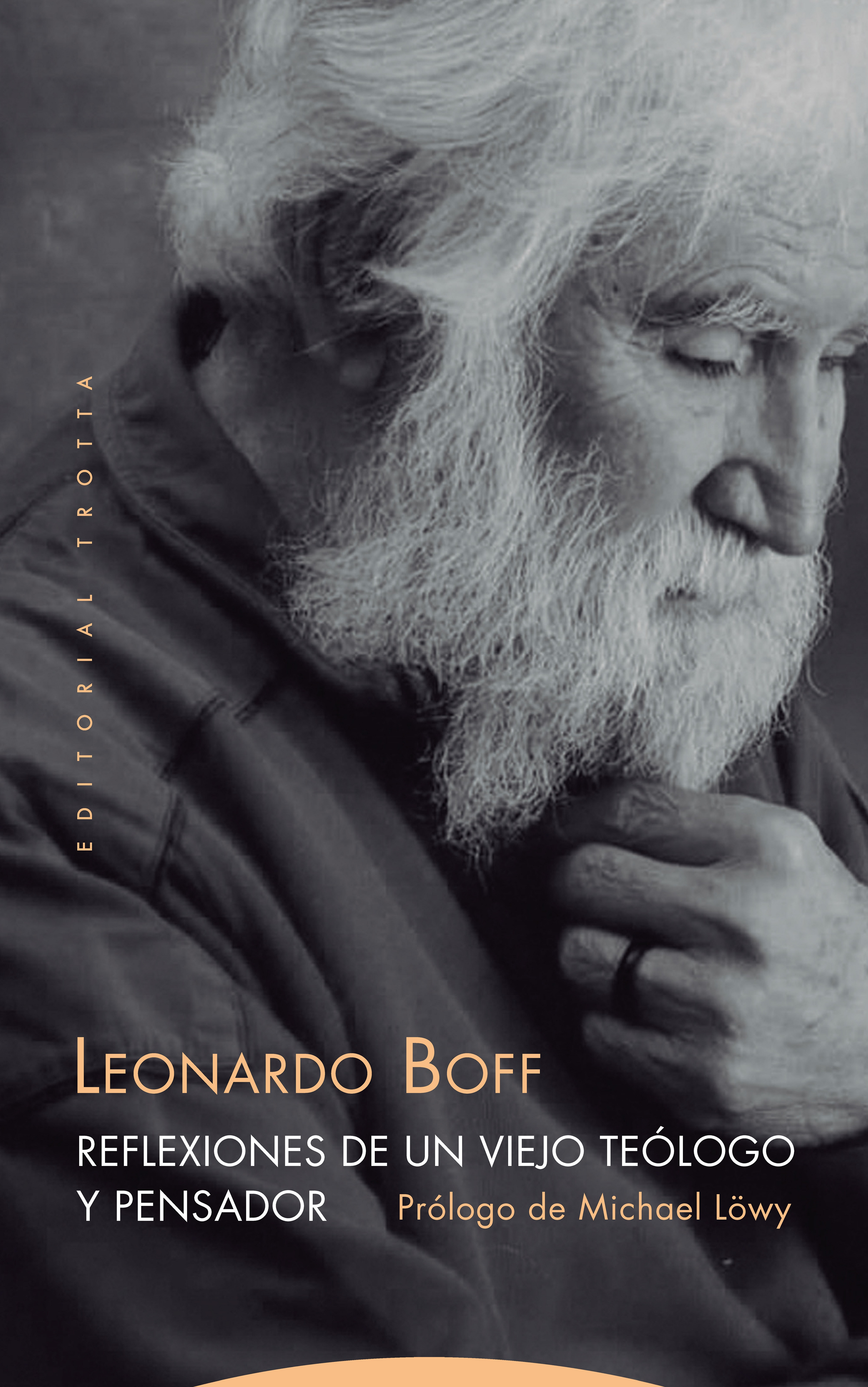 Leonardo Boff Reflexiones de un viejo teólogo y pensador