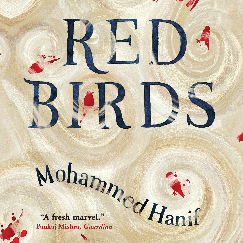 Mohammed Hanif Red Birds (Unabridged) hanif kureishi äärelinna buddha