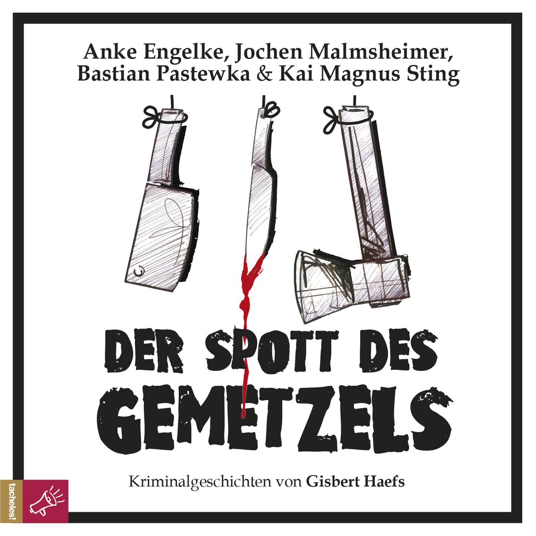 Gisbert Haefs Der Spott des Gemetzels - Kriminalgeschichten von Gisbert Haefs (Szenische Lesung) gisbert brom bullarium trajectense latin edition