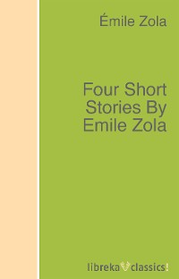 Emile Zola Four Short Stories By Emile Zola zola emile le ventre de paris