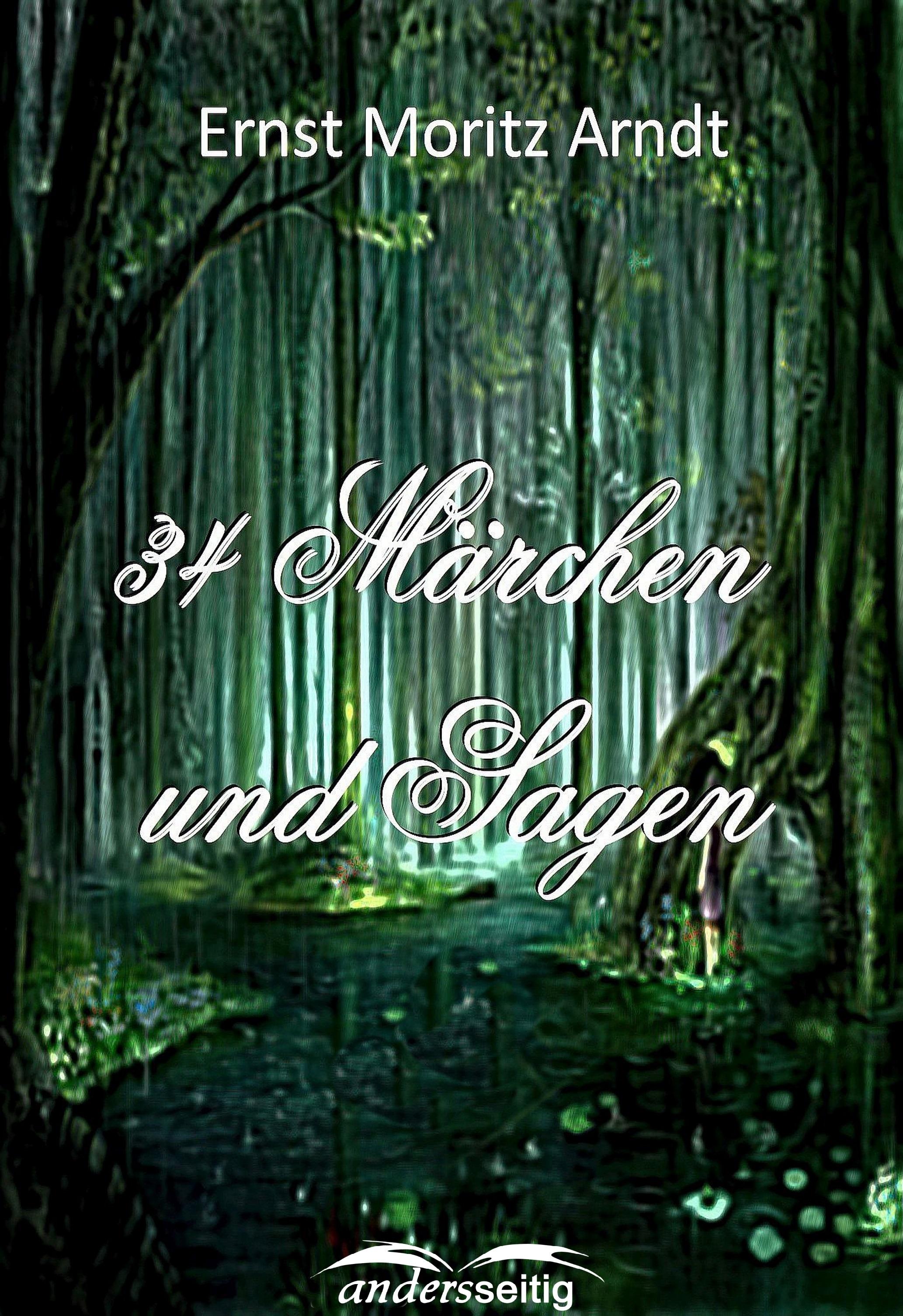 Ernst Moritz Arndt 34 Märchen und Sagen aare kristoforos arndt mõranenud helbed