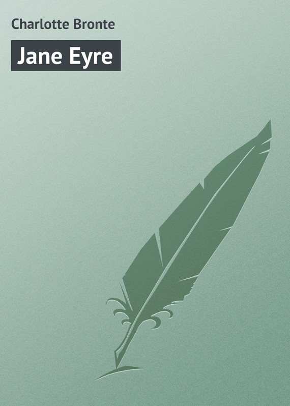Шарлотта Бронте Jane Eyre jane lark the secret love of a gentleman