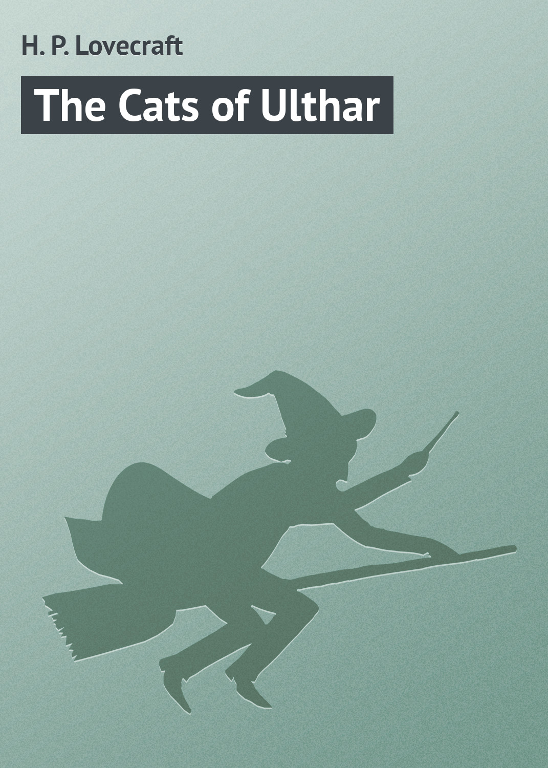 все цены на Howard Phillips Lovecraft The Cats of Ulthar онлайн