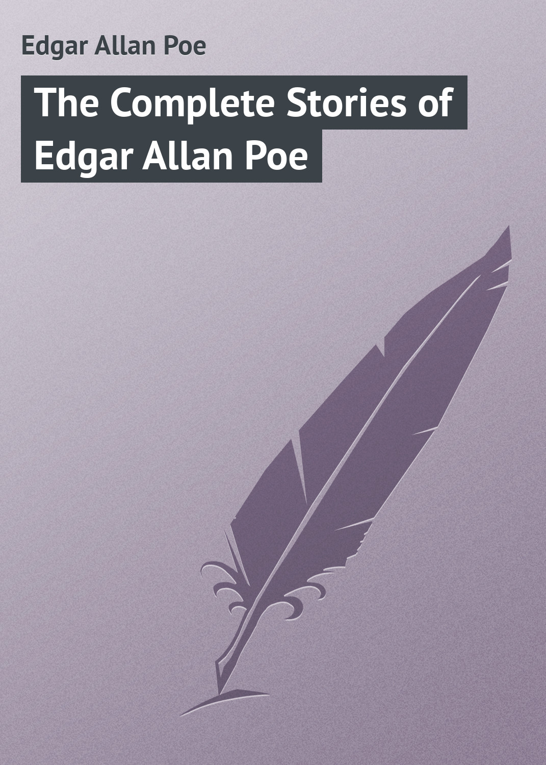 Эдгар Аллан По The Complete Stories of Edgar Allan Poe darrell schweitzer science fiction voices 1