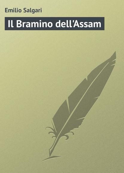 Фото - Emilio Salgari Il Bramino dell'Assam emilio salgari il bramino dell assam