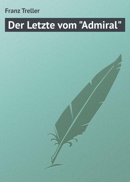 Franz Treller Der Letzte vom Admiral franz treller die besten wildwestromane