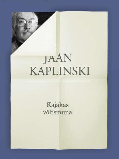 Jaan Kaplinski Kajakas võltsmunal недорого