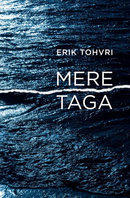 Erik Tohvri Mere taga