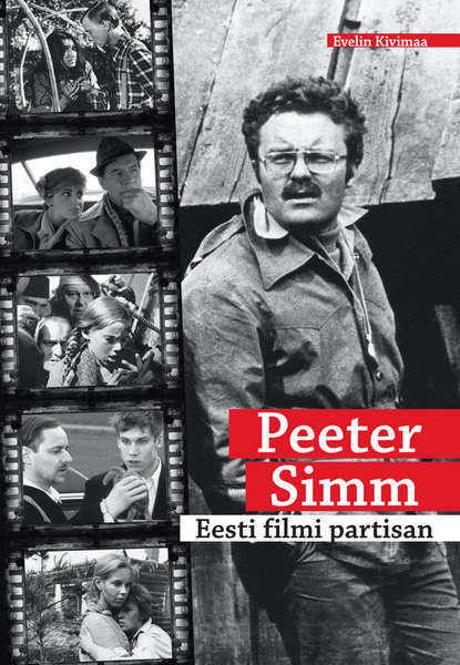 Evelin Kivimaa Peeter Simm. Eesti filmi partisan ilmar taska parem kui elu