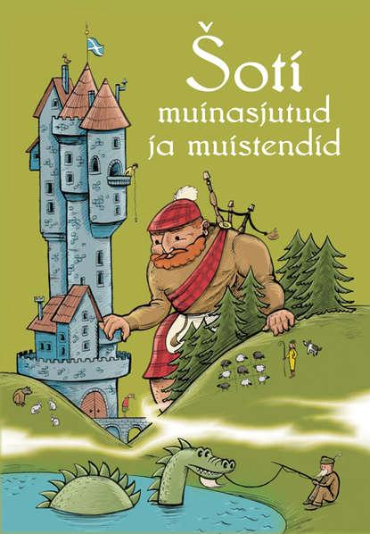 Tiia Krass (tõlkija) Šoti muinasjutud ja muistendid eva luts nõiad ja hiiglased iiri muinasjutte