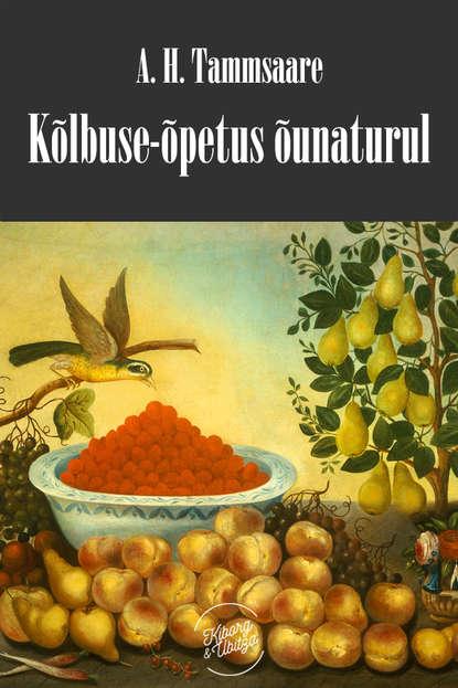 Anton Hansen Tammsaare Kõlbluse-õpetus õunaturul недорого