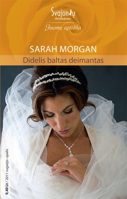 Sarah Morgan Didelis baltas deimantas