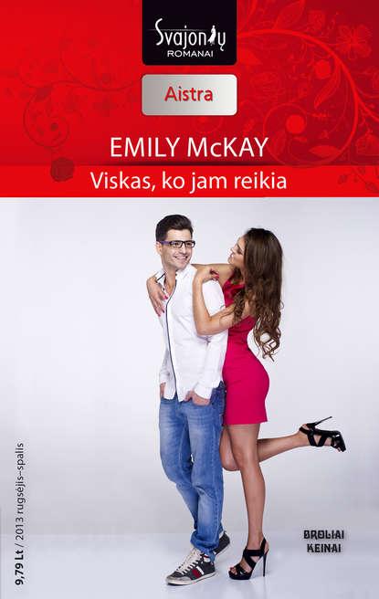 Emily McKay Viskas, ko jam reikia lauren canan atrodo man reikia vyro