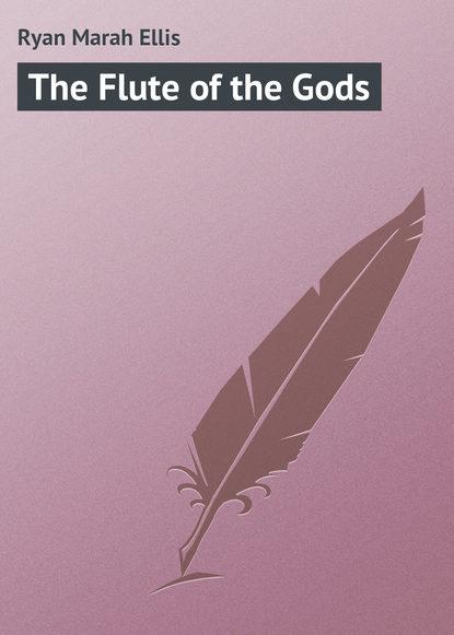 Ryan Marah Ellis The Flute of the Gods the gods of newport