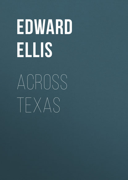 Ellis Edward Sylvester Across Texas ellis edward sylvester wyoming
