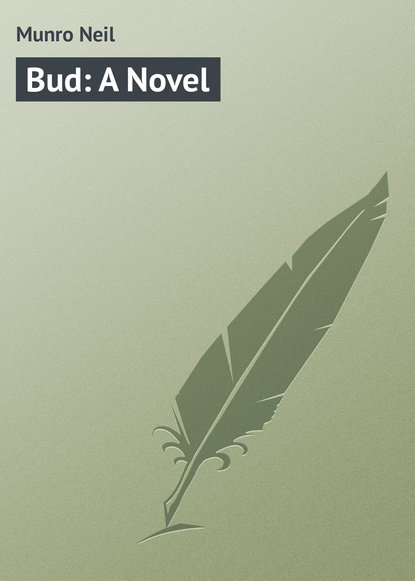 Munro Neil Bud: A Novel