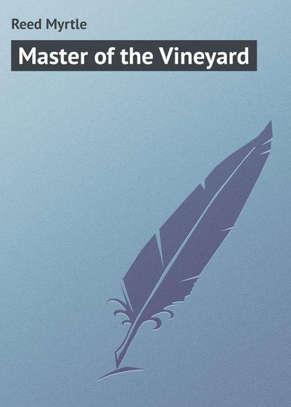 Reed Myrtle Master of the Vineyard reed myrtle the master s violin