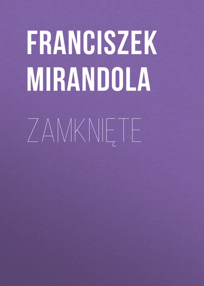 Franciszek Mirandola Zamknięte недорого
