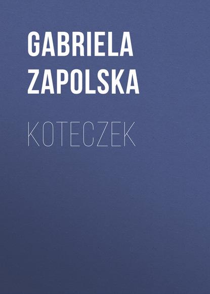 Фото - Gabriela Zapolska Koteczek gabriela zapolska koteczek
