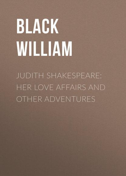 Black William Judith Shakespeare: Her love affairs and other adventures william mallard language and love