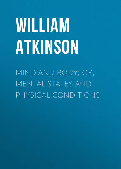 Фото - Atkinson William Walker Mind and Body; or, Mental States and Physical Conditions william walker atkinson mind power complete edition