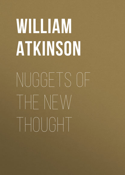 Atkinson William Walker Nuggets of the New Thought atkinson william walker the psychology of salesmanship