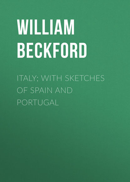 Beckford William Italy; with sketches of Spain and Portugal william beckford lugu kaliif vathekist