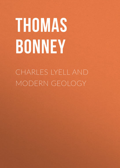 Bonney Thomas George Charles Lyell and Modern Geology environmental geology