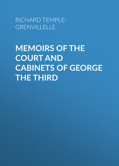 Richard Temple-Grenvillelle Memoirs of the Court and Cabinets of George the Third martin george raymond richard clash of kings isbn 978 0 00 647989 5