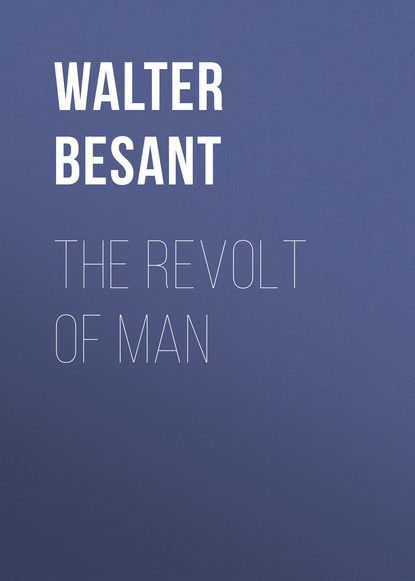 Walter Besant The Revolt of Man walter besant the eulogy of richard jefferies