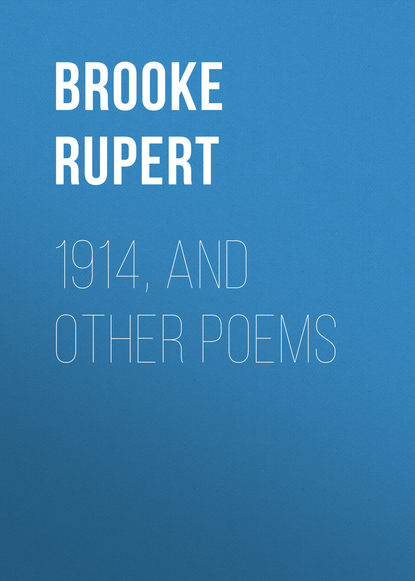 Brooke Rupert 1914, and Other Poems rupert brooke the collected poems of rupert brooke
