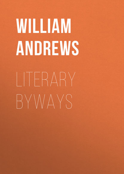 Andrews William Literary Byways andrews william literary byways