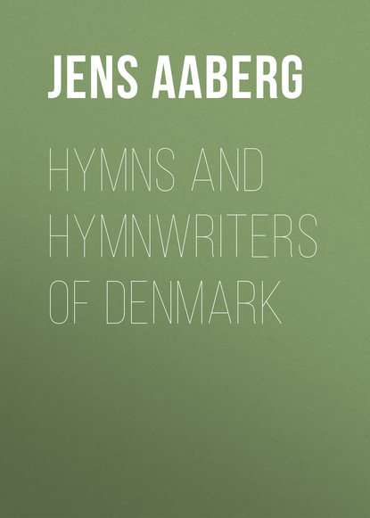 Aaberg Jens Christian Hymns and Hymnwriters of Denmark b milgrove 12 hymns