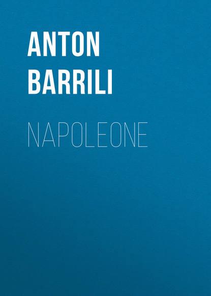 Фото - Barrili Anton Giulio Napoleone giulio giorello la lujuria
