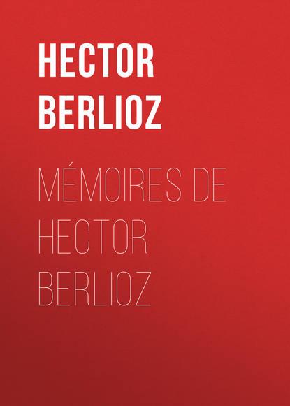 Hector Berlioz Mémoires de Hector Berlioz г берлиоз грезы и каприс op 8 h 88 reverie et caprice op 8 h 88 by berlioz hector