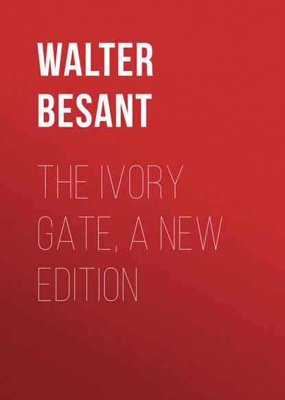 Walter Besant The Ivory Gate, a new edition walter besant the eulogy of richard jefferies