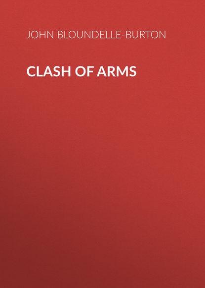 john bloundelle burton the sword of gideon John Bloundelle-Burton Clash of Arms