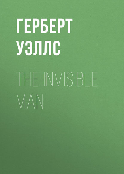 Герберт Уэллс The Invisible Man недорого
