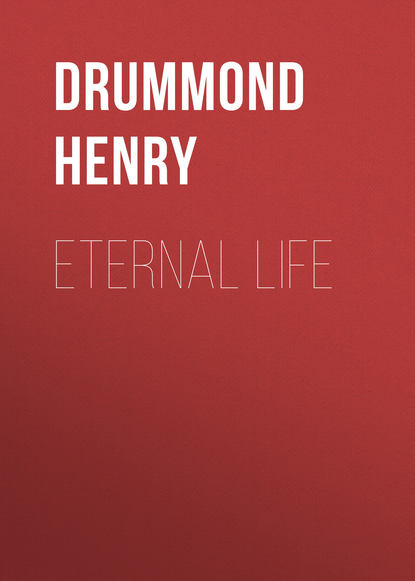 Drummond Henry Eternal Life henry drummond henry drummond ultimate collection